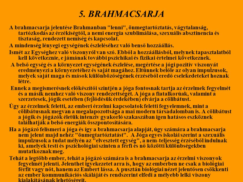 5. BRAHMACSARJA A brahmacsarja jelentése Brahmanban