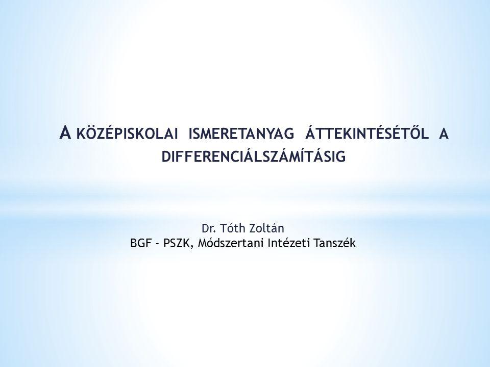 Dr. Tóth Zoltán BGF - PSZK, Módszertani Intézeti Tanszék