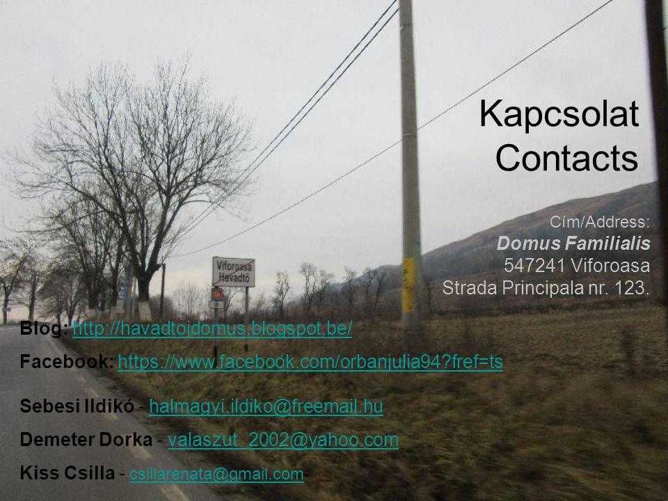 Kapcsolat Contacts Blog: http://havadtoidomus.blogspot.be/http://havadtoidomus.blogspot.be/ Facebook: https://www.facebook.com/orbanjulia94?fref=tshtt