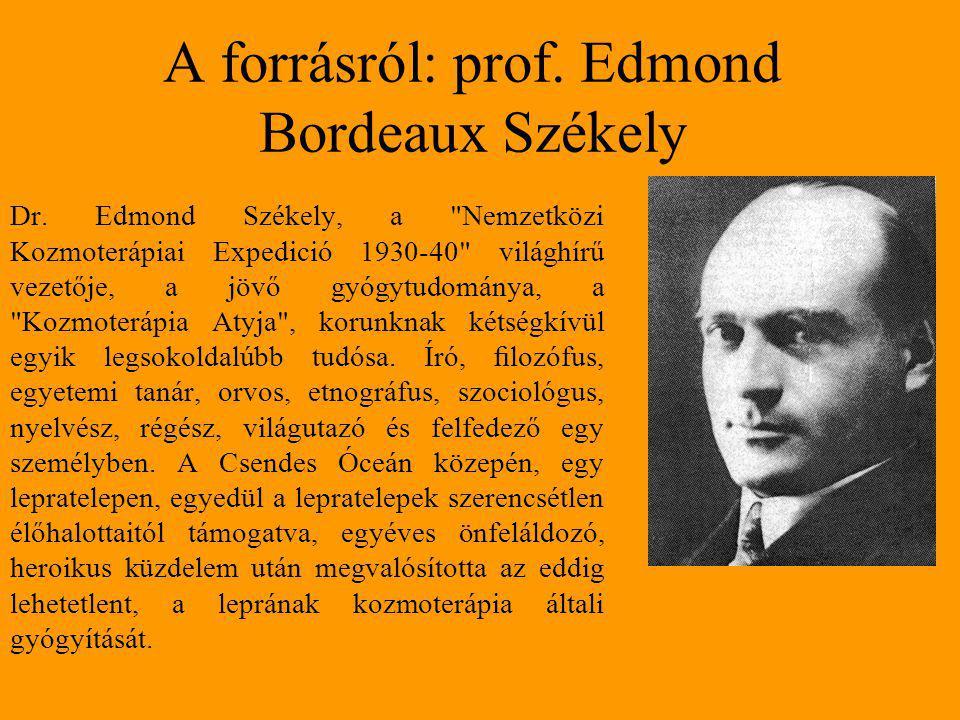 A forrásról: prof. Edmond Bordeaux Székely Dr. Edmond Székely, a