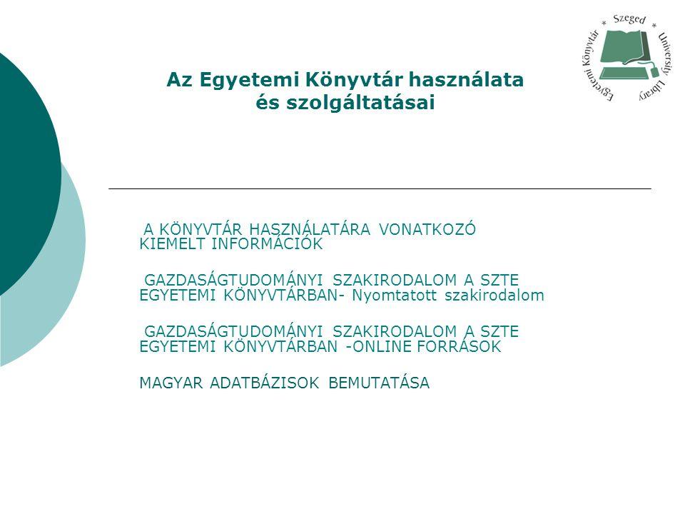 A KÖNYVTÁR KÜLDETÉSE A SZTE Egyetemi könyvtár nyilvános tudományos könyvtár, amely elsődlegesen a Szegeden működő karok hallgatóit, oktatóit, kutatóit látja el a gyűjtőkörének megfelelő tudományterületek szakirodalmi információival ill.