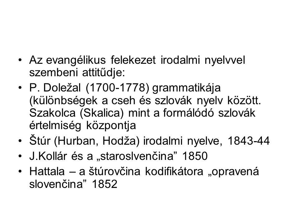 Az evangélikus felekezet irodalmi nyelvvel szembeni attitűdje: P. Doležal (1700-1778) grammatikája (különbségek a cseh és szlovák nyelv között. Szakol