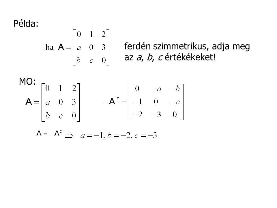 MO: Példa: ferdén szimmetrikus, adja meg az a, b, c értékékeket!