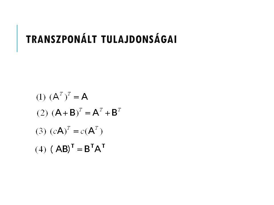 TRANSZPONÁLT TULAJDONSÁGAI