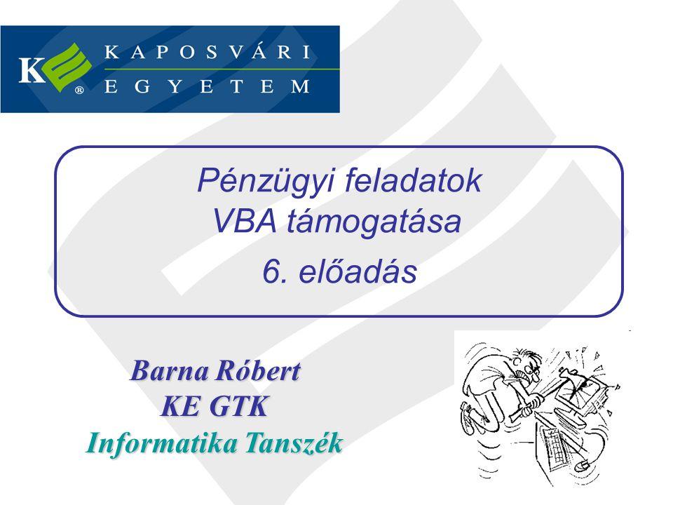 Rutinok felépítése rutinfej deklarációs rész rutintörzs zárósor Pénzügyi feladatok VBA támogatása – 6.