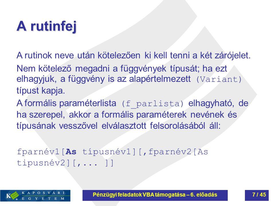 A rutinfej fparnév1[As típusnév1][,fparnév2[As tipusnév2][,...