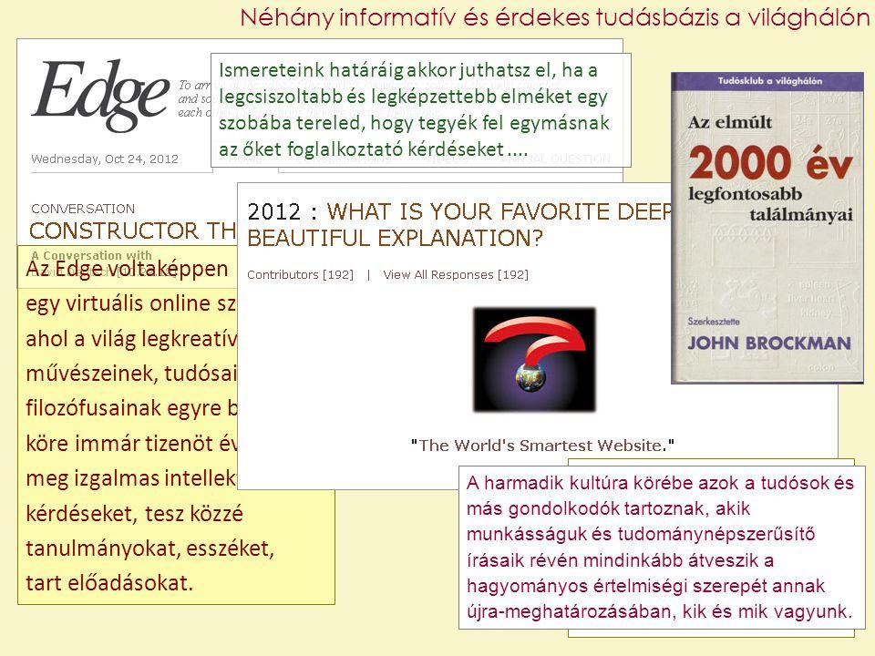 Néhány informatív és érdekes tudásbázis a világhálón Az Edge voltaképpen egy virtuális online szalon, ahol a világ legkreatívabb művészeinek, tudósain