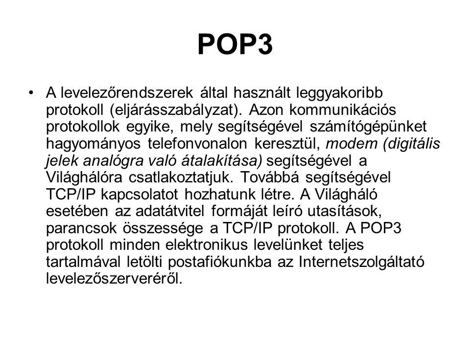 POP3 A levelezőrendszerek által használt leggyakoribb protokoll (eljárásszabályzat). Azon kommunikációs protokollok egyike, mely segítségével számítóg