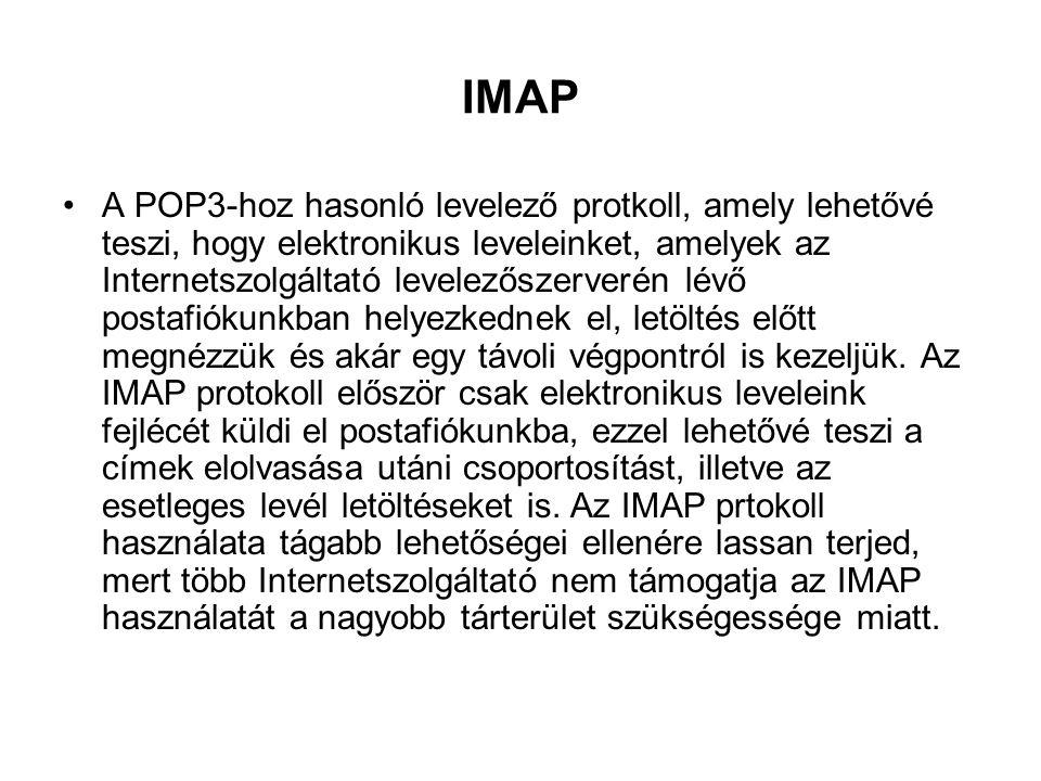 IMAP A POP3-hoz hasonló levelező protkoll, amely lehetővé teszi, hogy elektronikus leveleinket, amelyek az Internetszolgáltató levelezőszerverén lévő postafiókunkban helyezkednek el, letöltés előtt megnézzük és akár egy távoli végpontról is kezeljük.