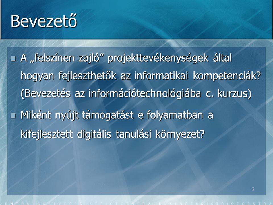 """3 Bevezető A """"felszínen zajló projekttevékenységek által hogyan fejleszthetők az informatikai kompetenciák."""