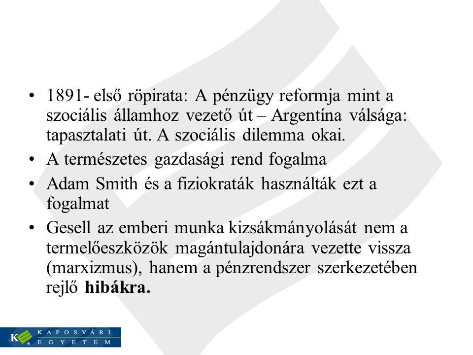1891- első röpirata: A pénzügy reformja mint a szociális államhoz vezető út – Argentína válsága: tapasztalati út.