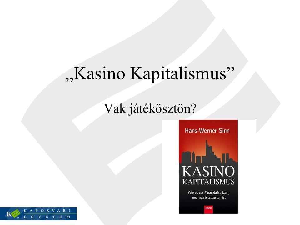 """""""Kasino Kapitalismus Vak játékösztön?"""