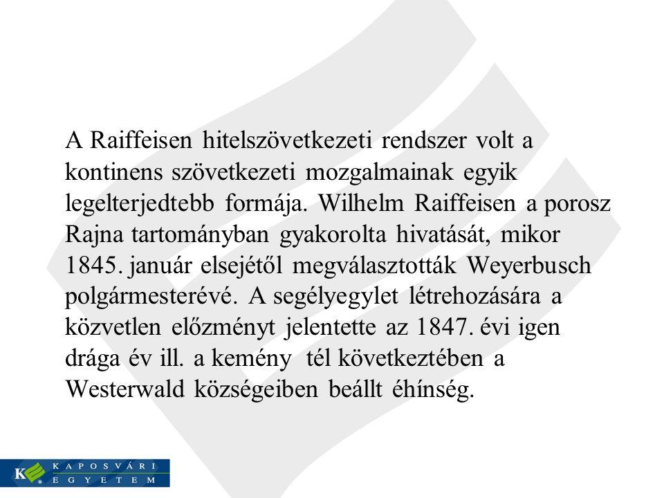 A Raiffeisen hitelszövetkezeti rendszer volt a kontinens szövetkezeti mozgalmainak egyik legelterjedtebb formája.