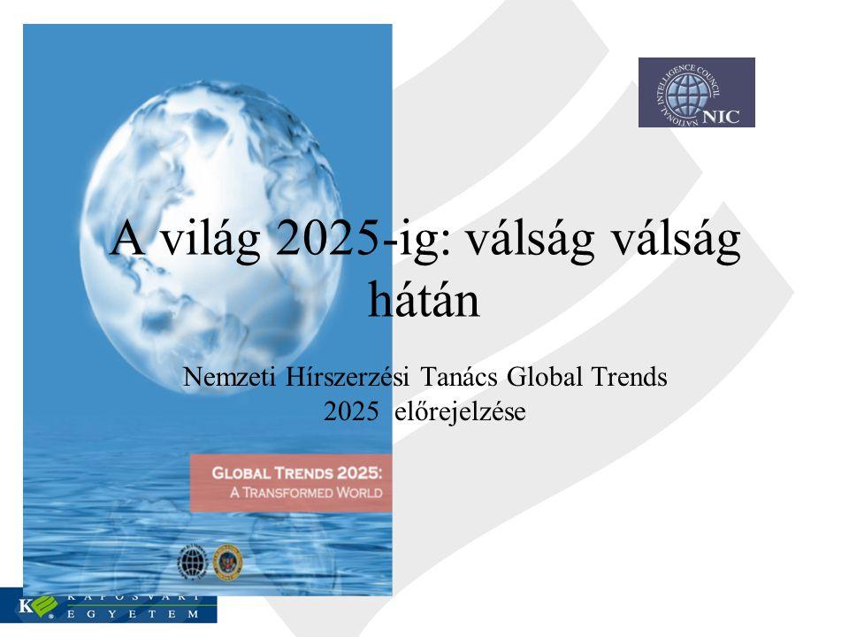 A világ 2025-ig: válság válság hátán Nemzeti Hírszerzési Tanács Global Trends 2025 előrejelzése