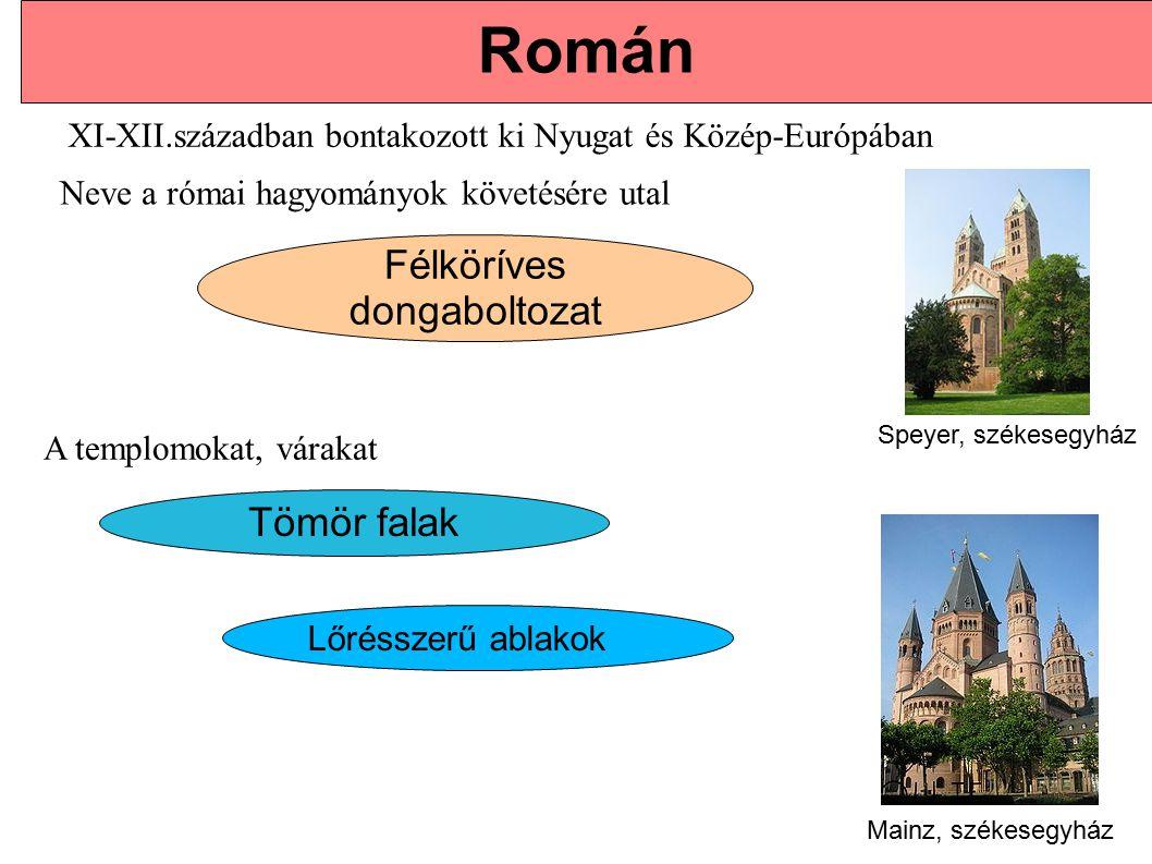Tömör falak Félköríves dongaboltozat Román Neve a római hagyományok követésére utal XI-XII.században bontakozott ki Nyugat és Közép-Európában A templo