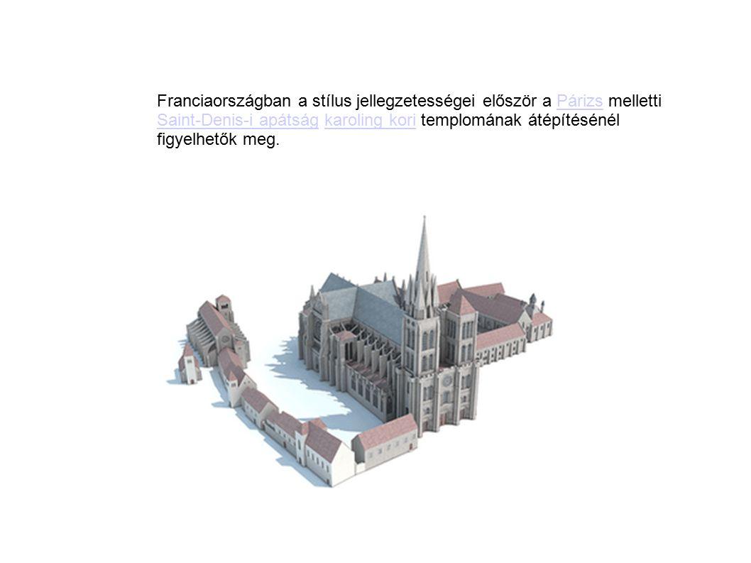 Franciaországban a stílus jellegzetességei először a Párizs melletti Saint-Denis-i apátság karoling kori templomának átépítésénél figyelhetők meg.Pári