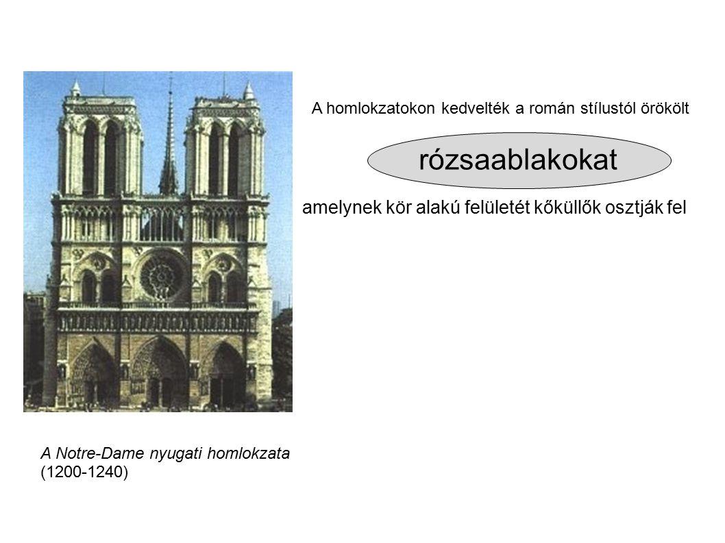 A homlokzatokon kedvelték a román stílustól örökölt rózsaablakokat amelynek kör alakú felületét kőküllők osztják fel A Notre-Dame nyugati homlokzata (