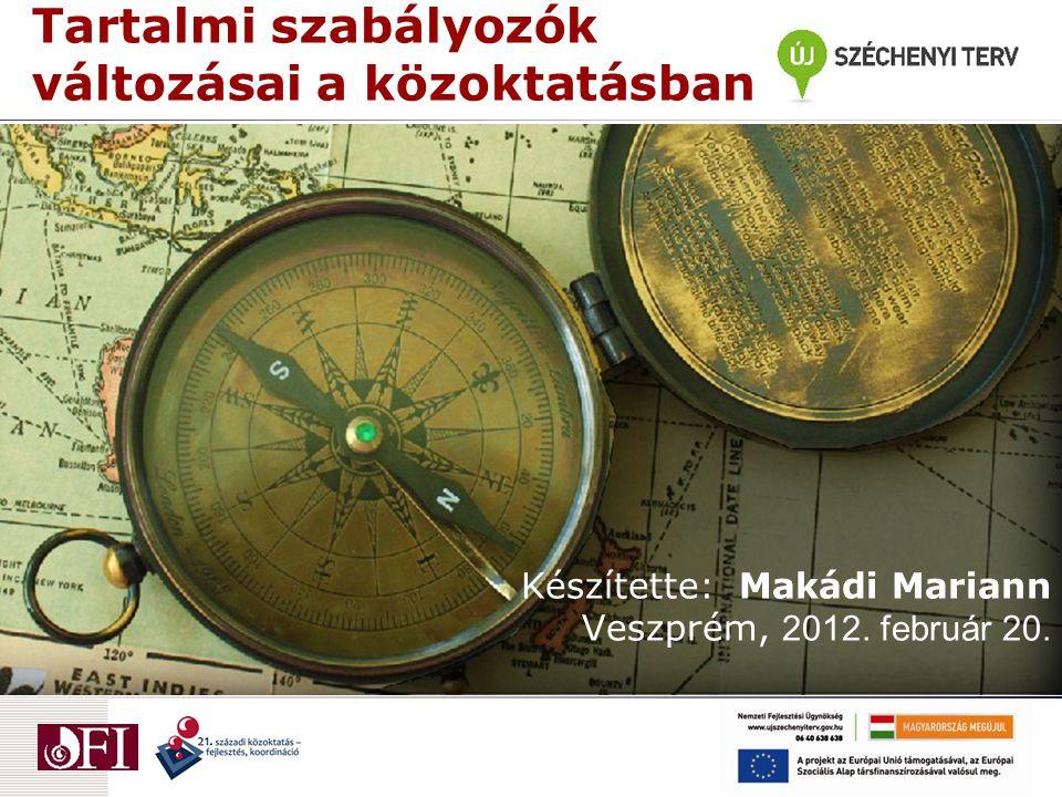Tartalmi szabályozók változásai a közoktatásban Készítette: Makádi Mariann Veszprém, 2012.
