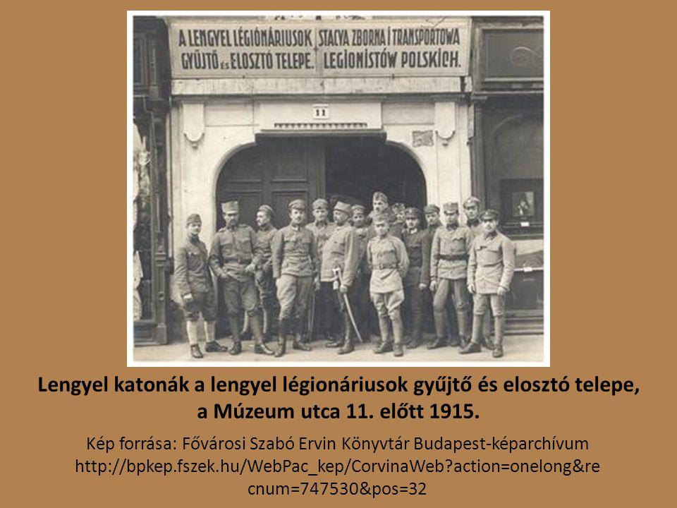 Lengyel katonák a lengyel légionáriusok gyűjtő és elosztó telepe, a Múzeum utca 11.