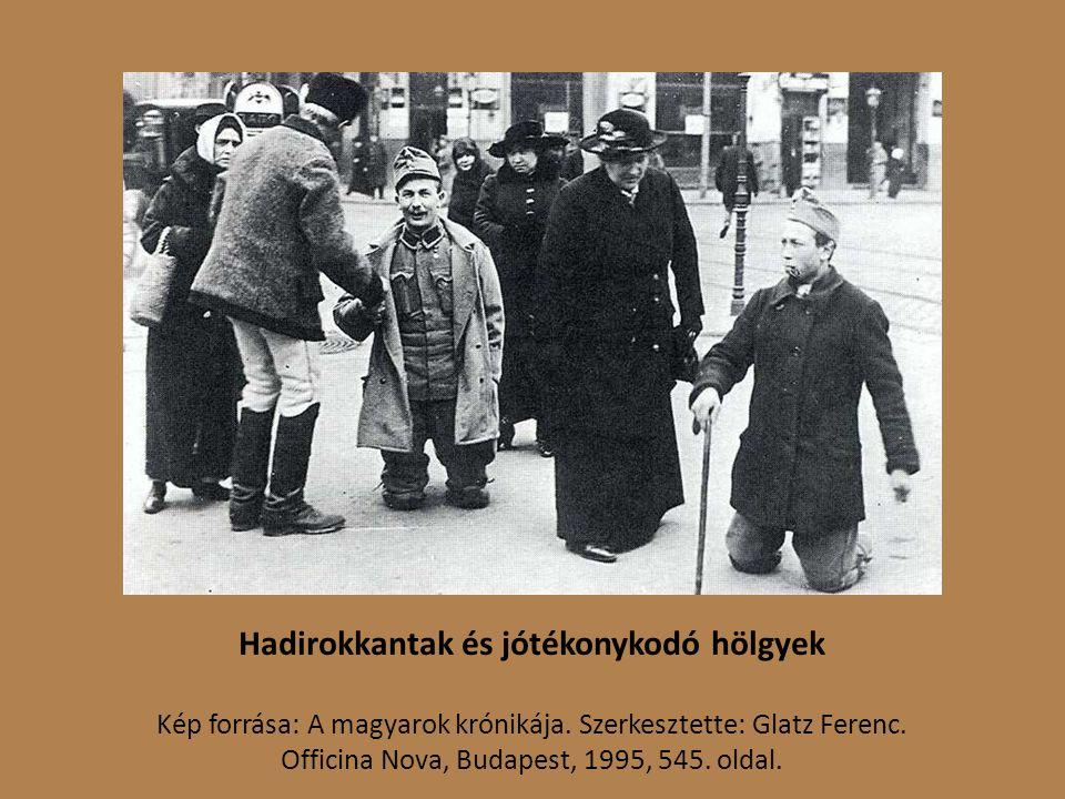 Hadirokkantak és jótékonykodó hölgyek Kép forrása: A magyarok krónikája.