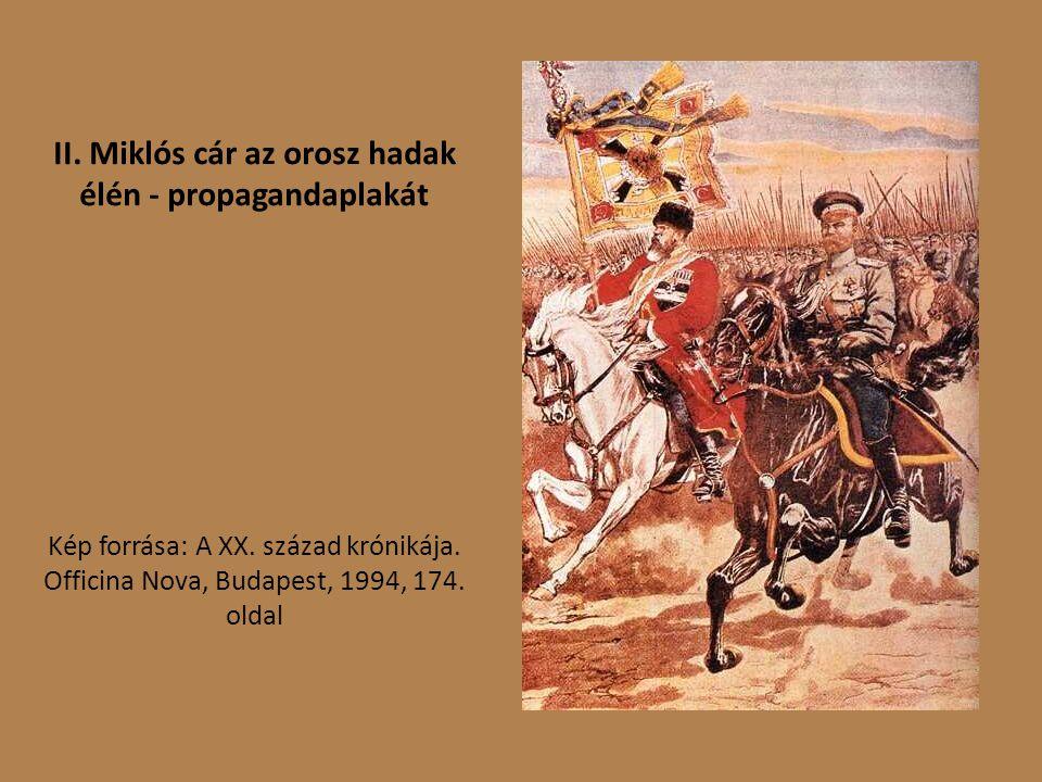 II.Miklós cár az orosz hadak élén - propagandaplakát Kép forrása: A XX.