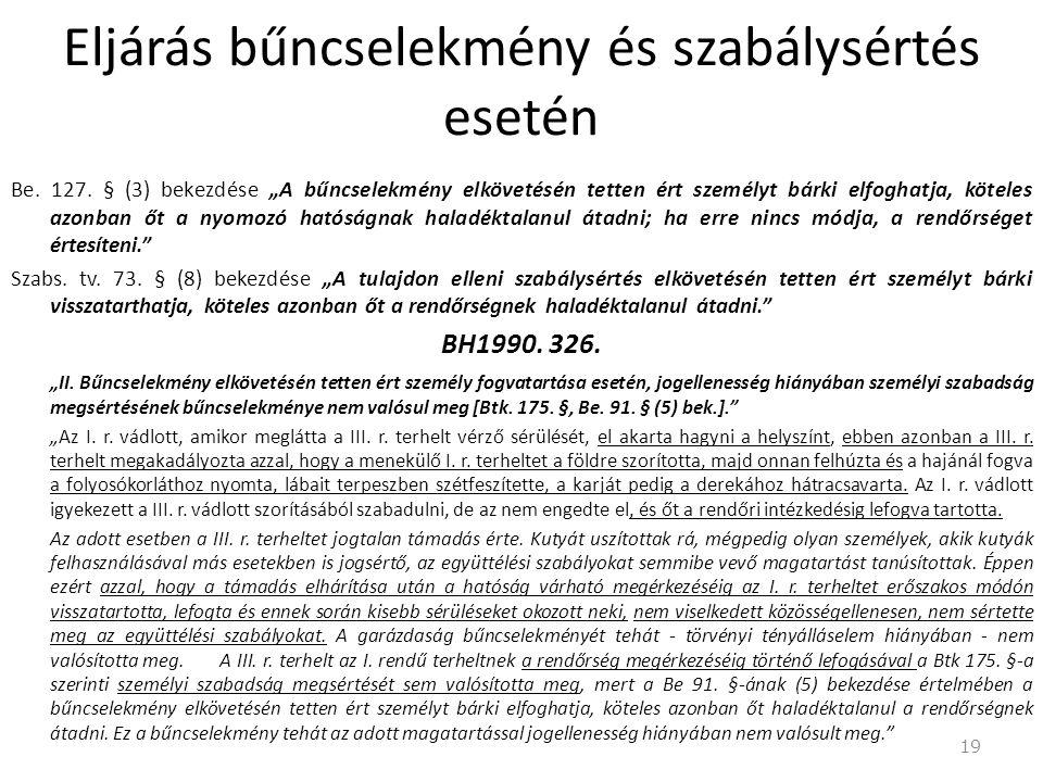 Eljárás bűncselekmény és szabálysértés esetén  A polgárőr az általa észlelt, vagy a tudomására jutott tulajdon elleni szabálysértésről, bűncselekmény