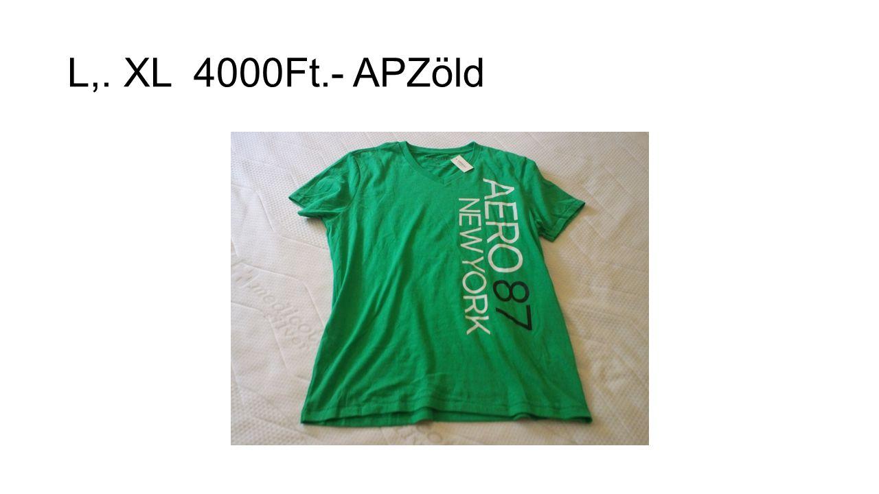 L,. XL 4000Ft.- APZöld