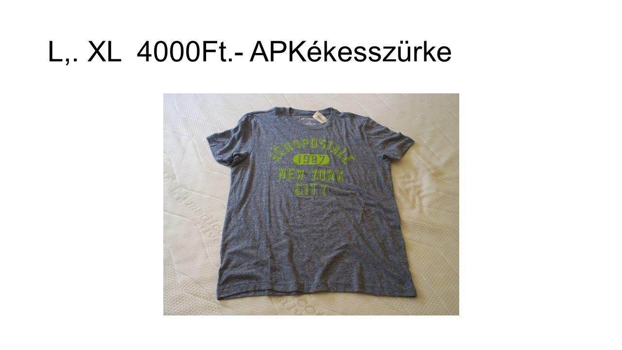 L,. XL 4000Ft.- APKékesszürke
