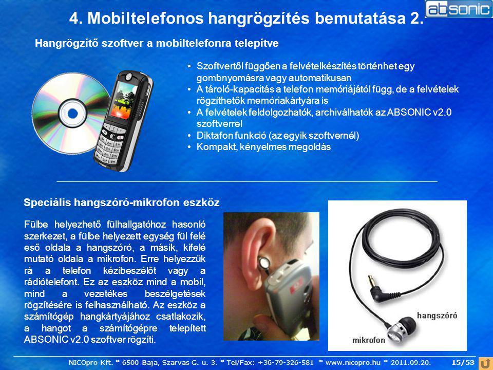 4. Mobiltelefonos hangrögzítés bemutatása 2. Hangrögzítő szoftver a mobiltelefonra telepítve Szoftvertől függően a felvételkészítés történhet egy gomb