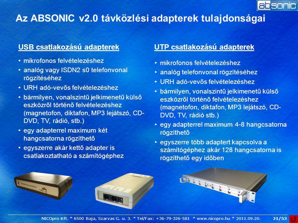 21/53 Az ABSONIC v2.0 távközlési adapterek tulajdonságai USB csatlakozású adapterekUTP csatlakozású adapterek mikrofonos felvételezéshez analóg vagy I