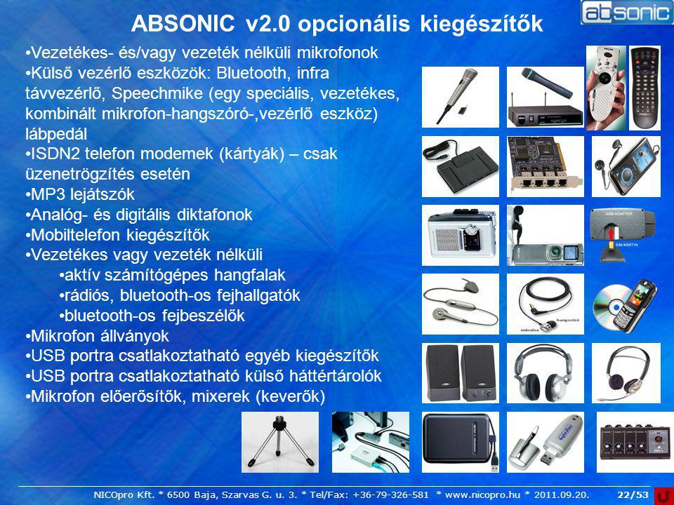 22/53 Vezetékes- és/vagy vezeték nélküli mikrofonok Külső vezérlő eszközök: Bluetooth, infra távvezérlő, Speechmike (egy speciális, vezetékes, kombiná