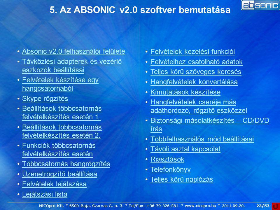 23/53 5. Az ABSONIC v2.0 szoftver bemutatása Absonic v2.0 felhasználói felülete Távközlési adapterek és vezérlő eszközök beállításaiTávközlési adapter