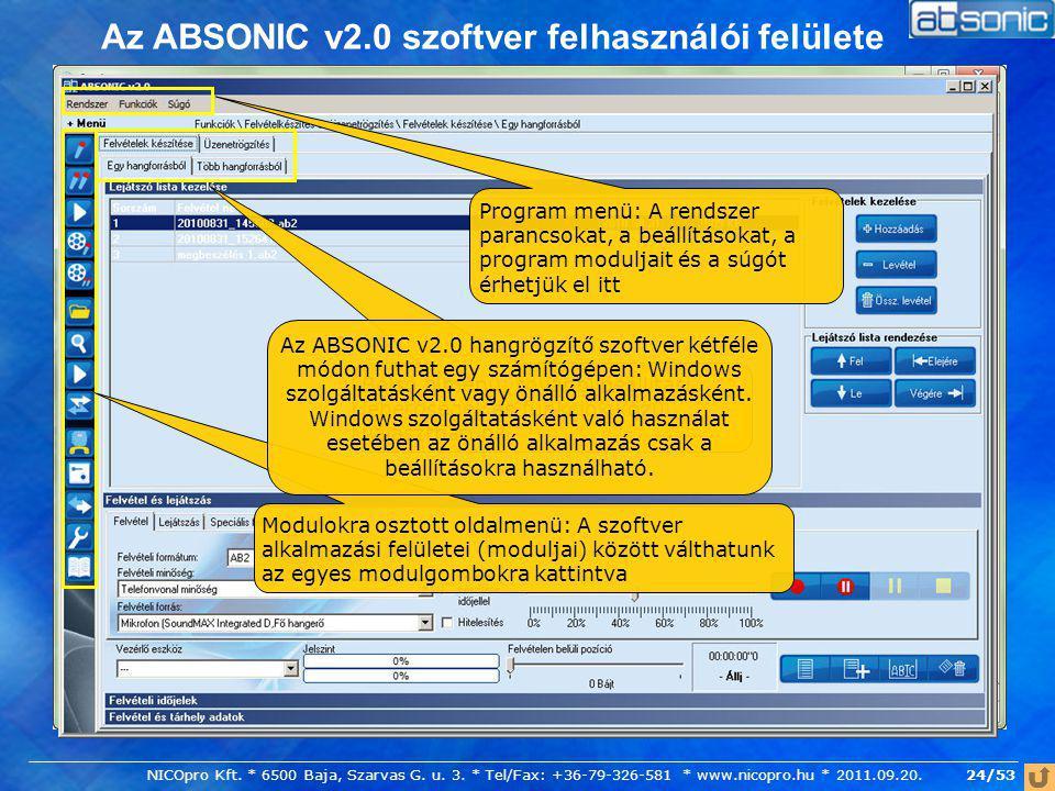 24/53 Az ABSONIC v2.0 szoftver felhasználói felülete Program menü: A rendszer parancsokat, a beállításokat, a program moduljait és a súgót érhetjük el