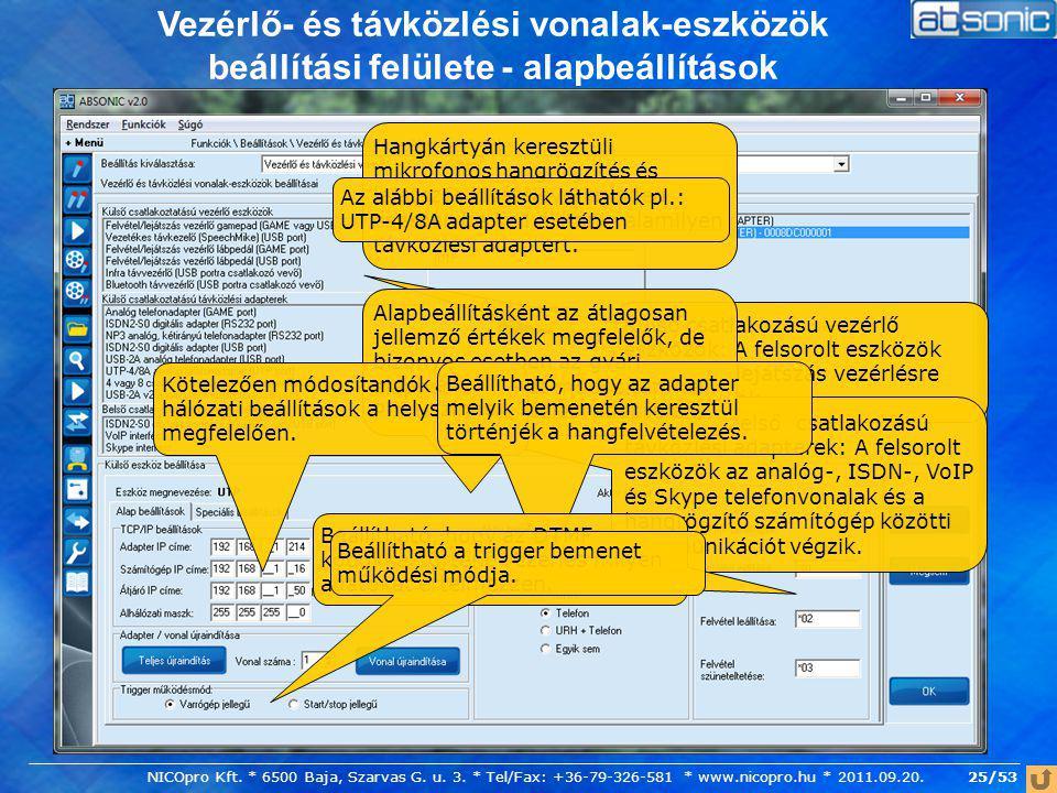 25/53 Vezérlő- és távközlési vonalak-eszközök beállítási felülete - alapbeállítások Külső csatlakozású vezérlő eszközök: A felsorolt eszközök felvétel