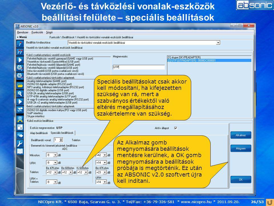 26/53 Vezérlő- és távközlési vonalak-eszközök beállítási felülete – speciális beállítások Külső csatlakozású vezérlő eszközök: A felsorolt eszközök fe