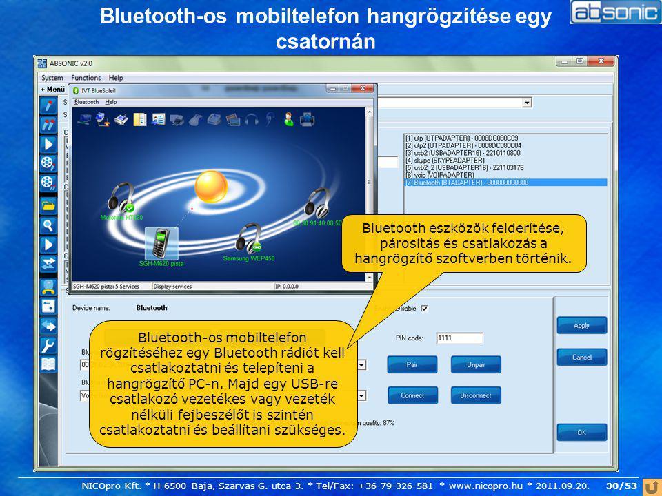 Bluetooth-os mobiltelefon hangrögzítése egy csatornán Bluetooth-os mobiltelefon rögzítéséhez egy Bluetooth rádiót kell csatlakoztatni és telepíteni a