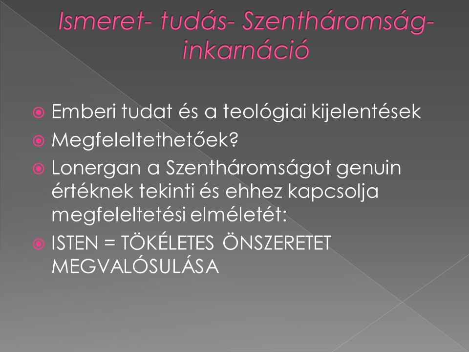  Emberi tudat és a teológiai kijelentések  Megfeleltethetőek.