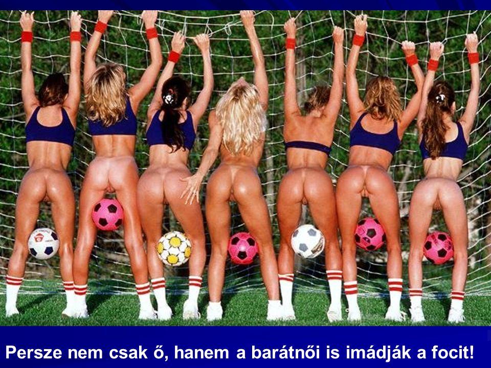 Persze nem csak ő, hanem a barátnői is imádják a focit!