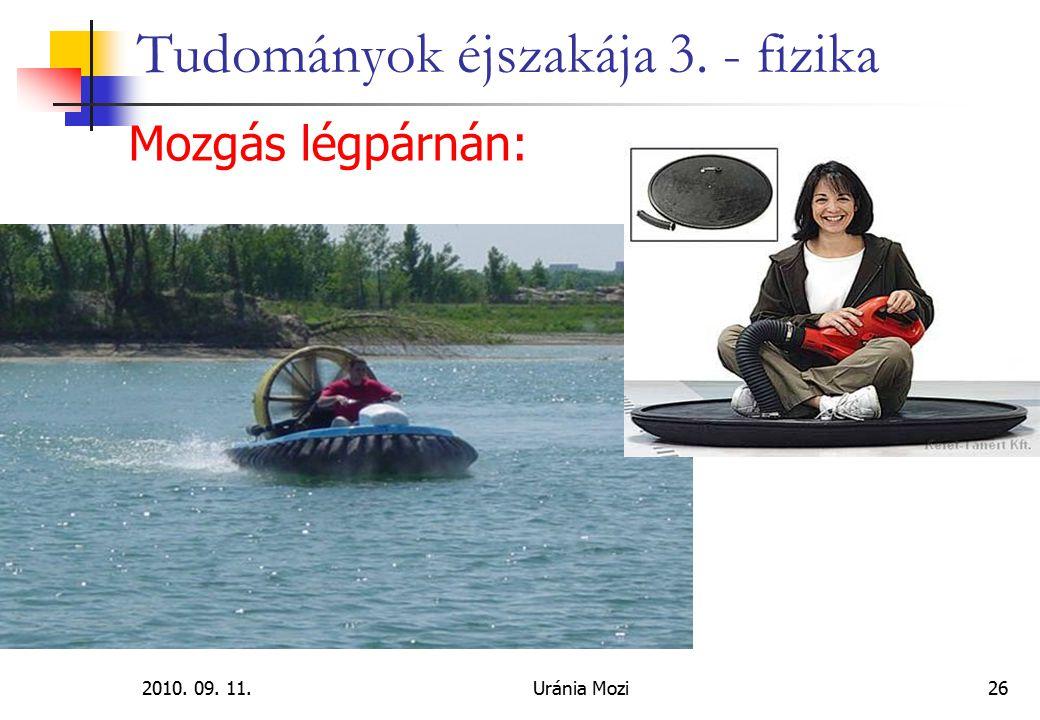 2010. 09. 11.Uránia Mozi26 Tudományok éjszakája 3. - fizika Mozgás légpárnán: