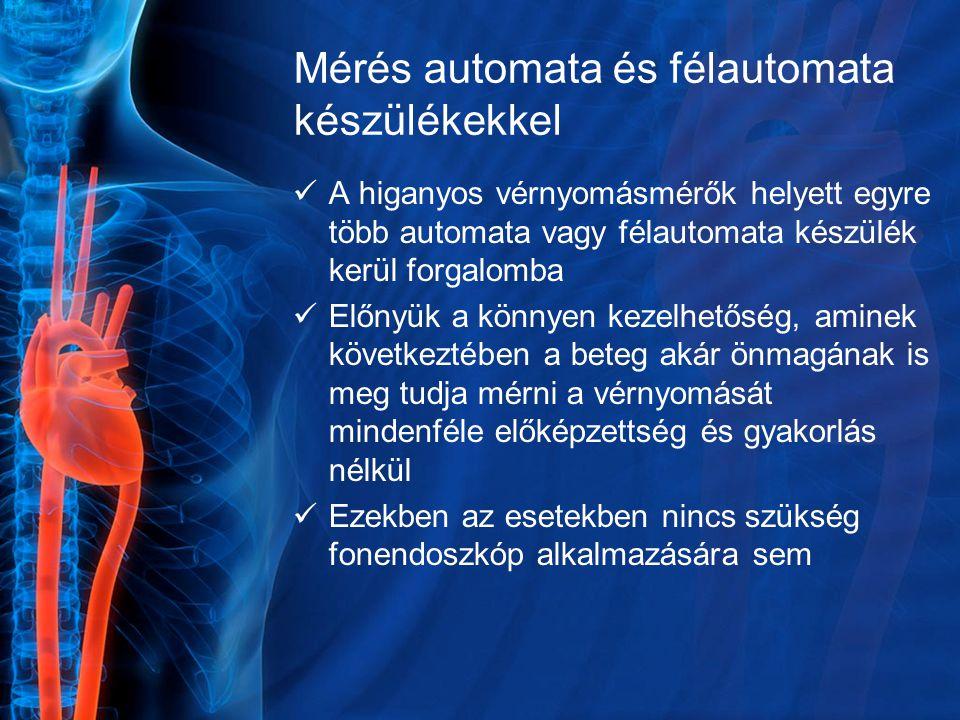 Mérés automata és félautomata készülékekkel A higanyos vérnyomásmérők helyett egyre több automata vagy félautomata készülék kerül forgalomba Előnyük a