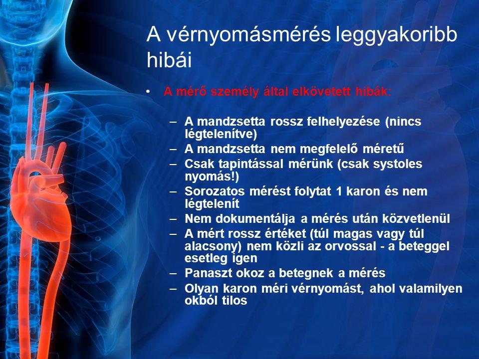 A vérnyomásmérés leggyakoribb hibái A mérő személy által elkövetett hibák: –A mandzsetta rossz felhelyezése (nincs légtelenítve) –A mandzsetta nem meg