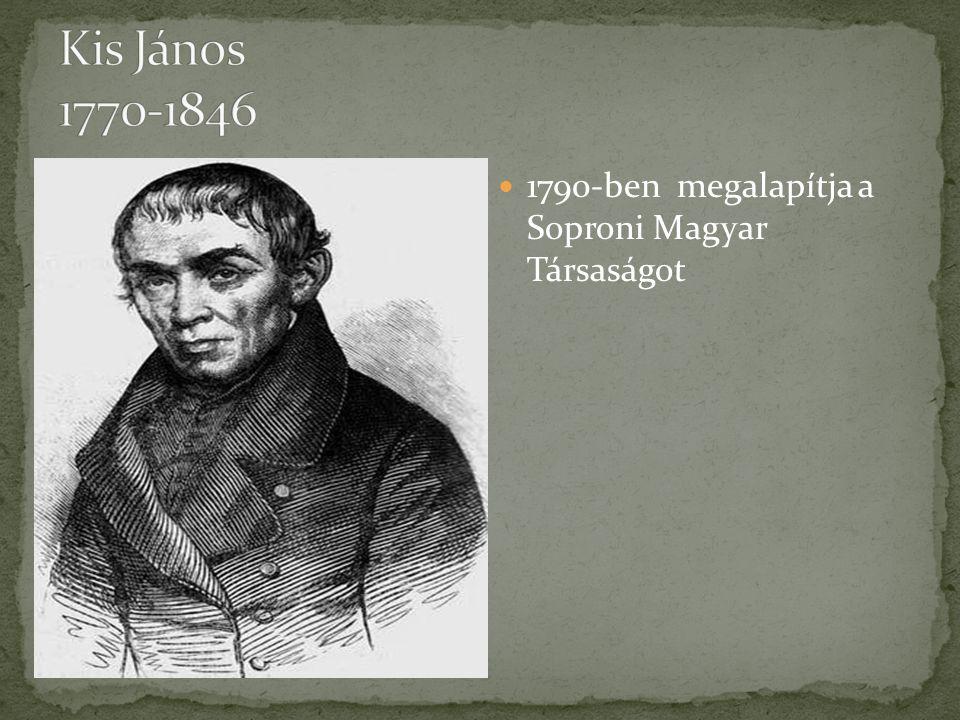 1790-ben megalapítja a Soproni Magyar Társaságot