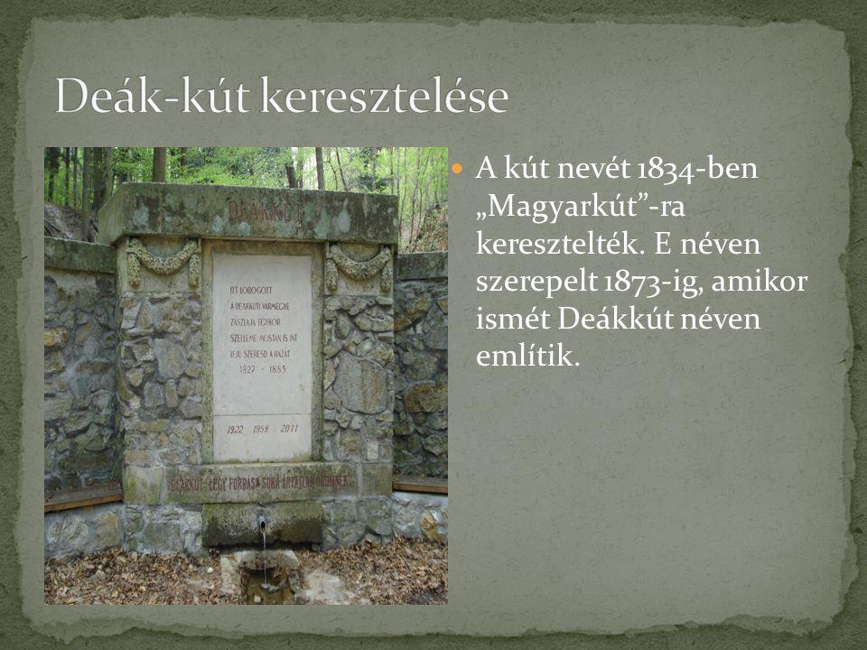 """A kút nevét 1834-ben """"Magyarkút""""-ra keresztelték. E néven szerepelt 1873-ig, amikor ismét Deákkút néven említik."""