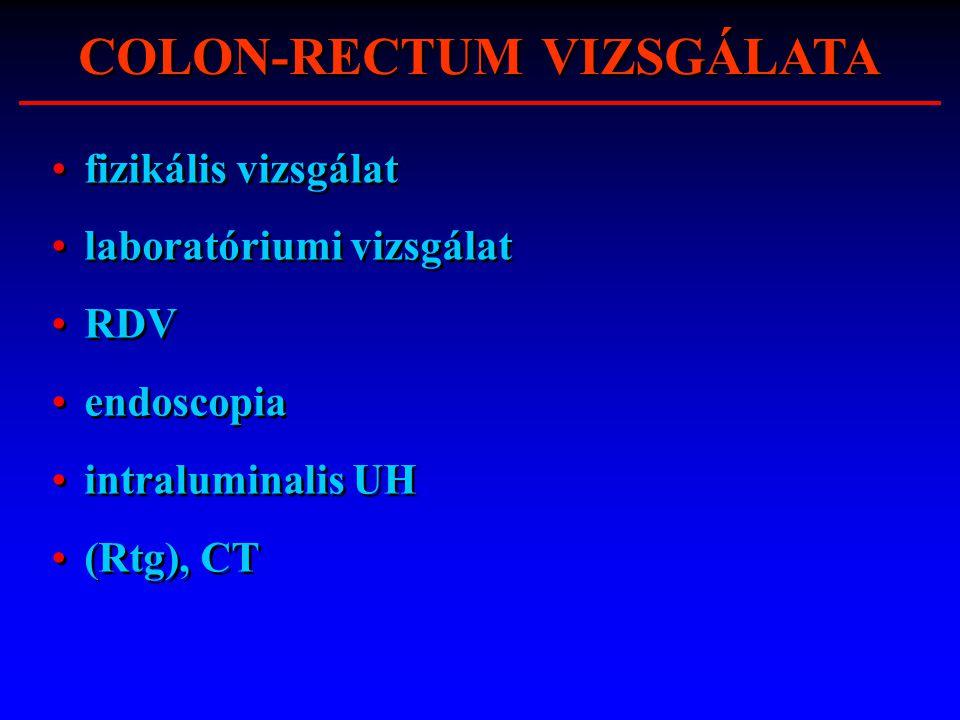 fizikális vizsgálat laboratóriumi vizsgálat RDV endoscopia intraluminalis UH (Rtg), CT fizikális vizsgálat laboratóriumi vizsgálat RDV endoscopia intr