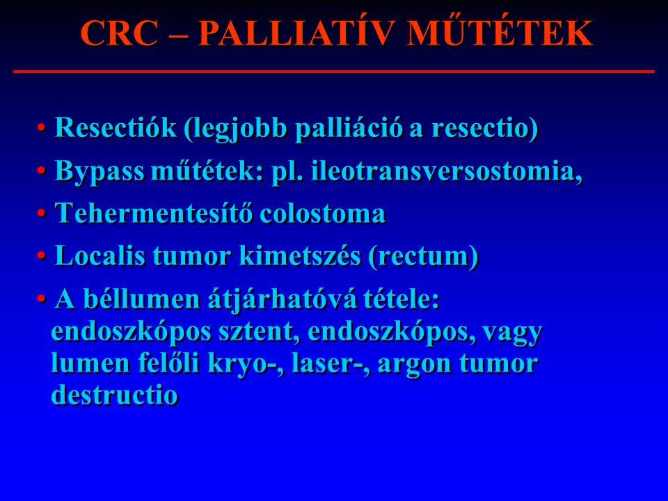 Resectiók (legjobb palliáció a resectio) Bypass műtétek: pl. ileotransversostomia, Tehermentesítő colostoma Localis tumor kimetszés (rectum) A béllume