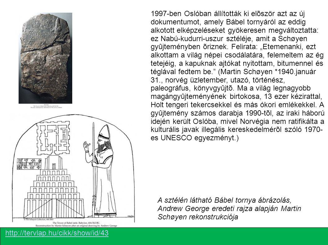 1997-ben Oslóban állították ki elõször azt az új dokumentumot, amely Bábel tornyáról az eddig alkotott elképzeléseket gyökeresen megváltoztatta: ez Na