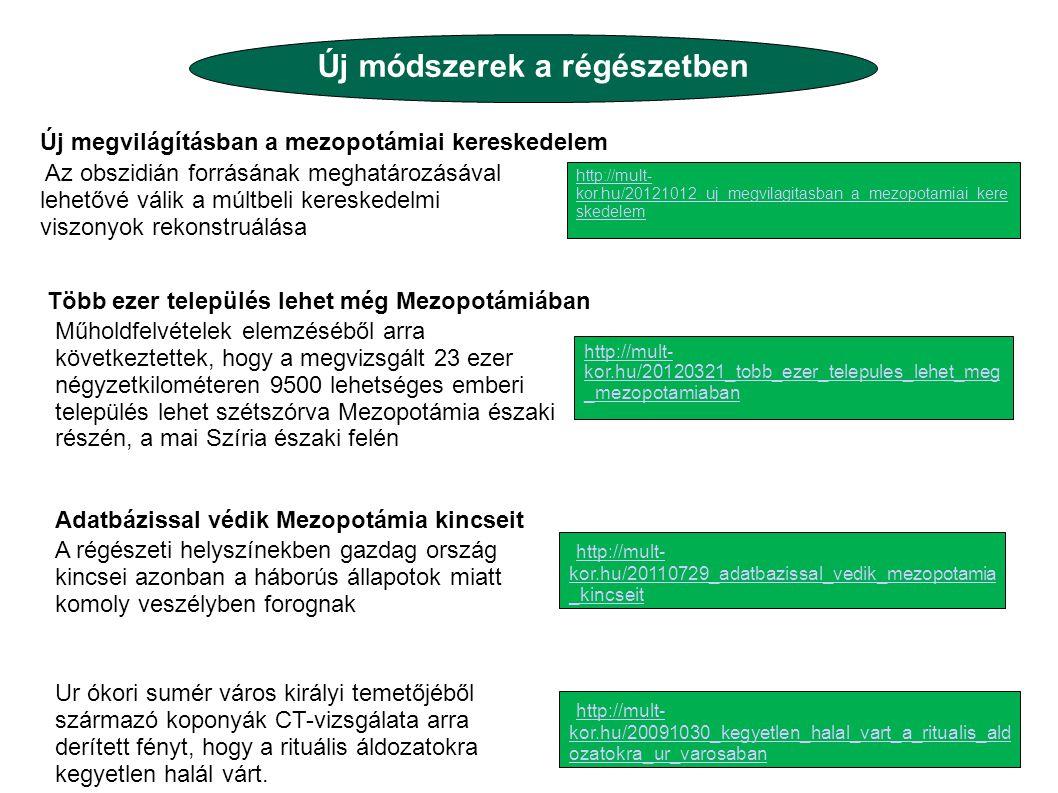Új megvilágításban a mezopotámiai kereskedelem Új módszerek a régészetben http://mult- kor.hu/20121012_uj_megvilagitasban_a_mezopotamiai_kere skedelem