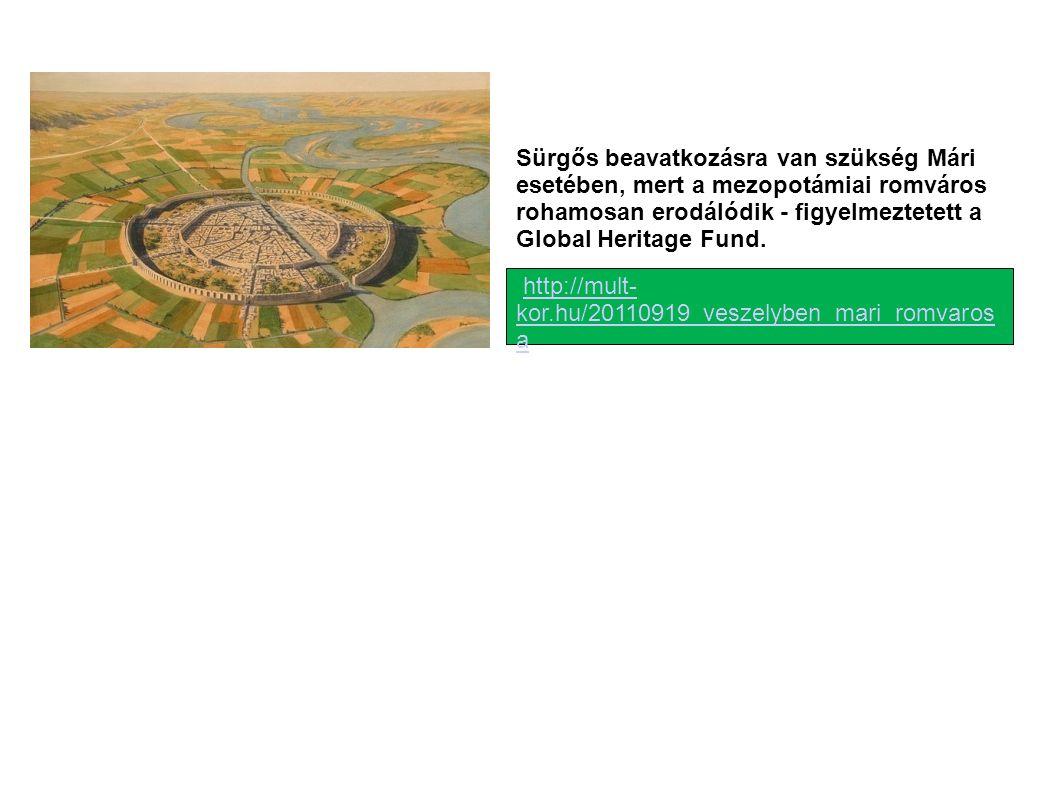 Sürgős beavatkozásra van szükség Mári esetében, mert a mezopotámiai romváros rohamosan erodálódik - figyelmeztetett a Global Heritage Fund. http://mul