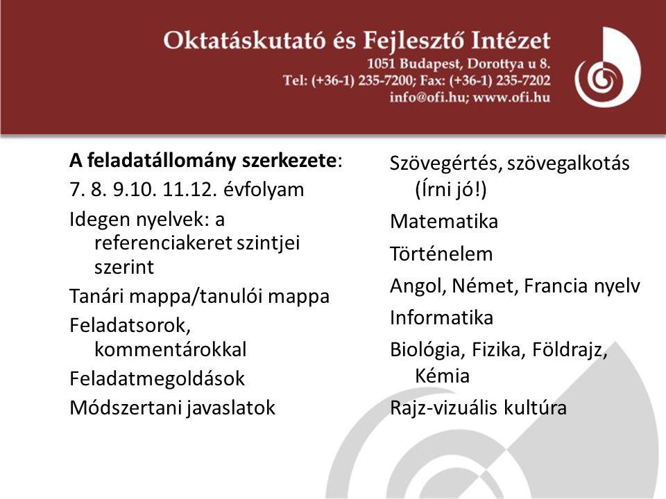A feladatállomány szerkezete: 7. 8. 9.10. 11.12. évfolyam Idegen nyelvek: a referenciakeret szintjei szerint Tanári mappa/tanulói mappa Feladatsorok,