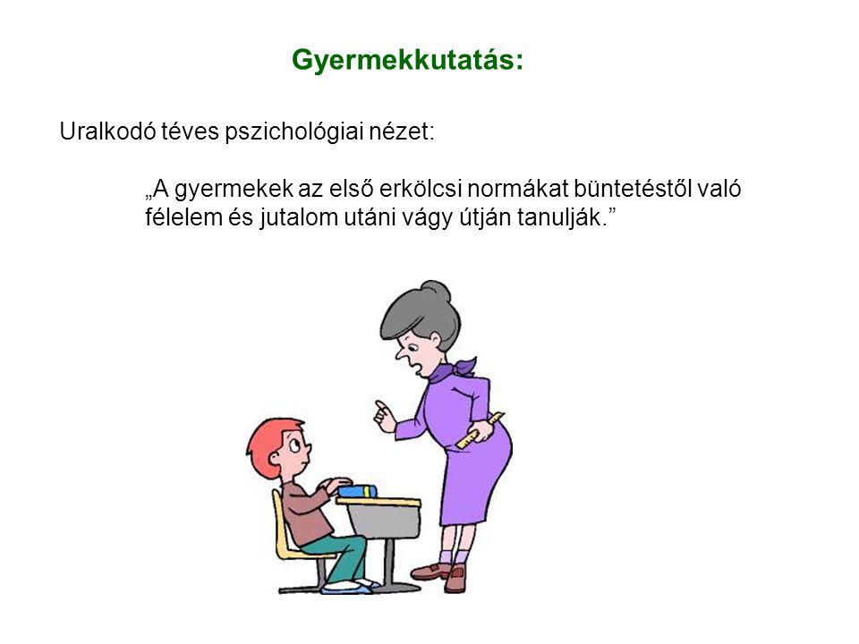"""Gyermekkutatás: Uralkodó téves pszichológiai nézet: """"A gyermekek az első erkölcsi normákat büntetéstől való félelem és jutalom utáni vágy útján tanulják."""